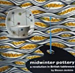 Midwinter Pottery: A Revolution in Br...