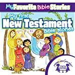 My Favorite Bible Stories: My First New Testament Bible Stories | Kim Mitzo Thompson,Karen Mitzo Hilderbrand, Twin Sisters