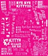 Bye Bye Kitty!!!: Between Heaven and Hell in Contemporary Japanese Art (Japan Society Series)