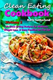Clean Eating Cookbook 2 - 50 Clean Eating Recipes for Wellness, Weight Loss, & Busy Families on the Go! (Healthy Choice Cookbook - Recipe Books -)