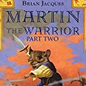 Martin the Warrior: Book Two: Actors and Searchers Audiobook by Brian Jacques Narrated by Brian Jacques