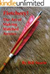 Fletchery! The Art of Making Matched...
