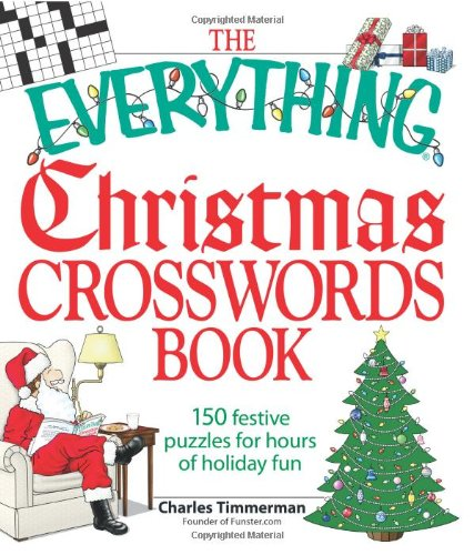 The Everything Christmas Crosswords Book: 150 Festive Puzzles for Holiday Fun (Everything Series)
