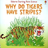 Why Do Tigers Have Stripes? (Starting Point Science) (0794514081) by Edom, Helen