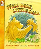 Martin Waddell Well Done, Little Bear (Big Bear & Little Bear)
