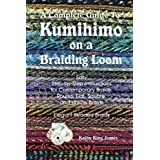 A Complete Guide To Kumihimo On A Braiding Loom: Round, Flat, Square, Hollow, And Beaded Braids And Necklaces ~ Kathy James