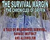 The Survival Margin - the Chronicles of Griffin