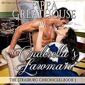 Cinderella's Lawman: The Strasburg Chronicles, Book 3 Hörbuch von Pippa Greathouse Gesprochen von: Brenna Hobbs