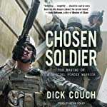 Chosen Soldier: The Making of a Special Forces Warrior | Dick Couch