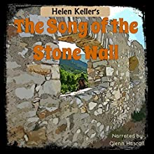 The Song of the Stone Wall (       UNABRIDGED) by Helen Keller Narrated by Glenn Hascall