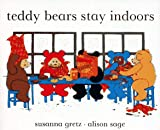 Teddy Bears Stay Indoors (0027381501) by Gretz, Susanna