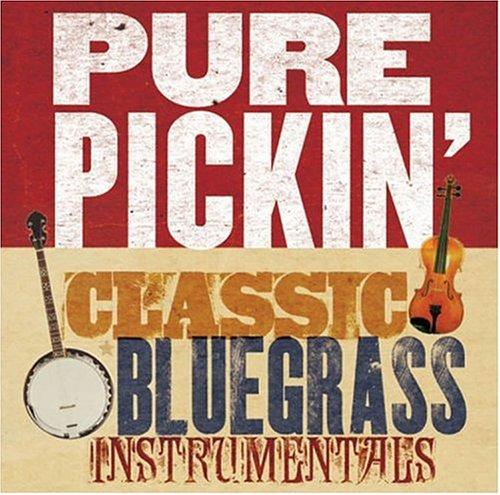Pure Pickin: Classic Bluegrass Instrumentals