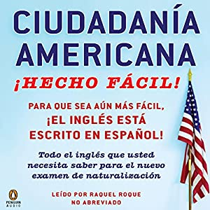 Ciudadania Americana Hecho Facil [United States Citizenship Test Guide] Audiobook