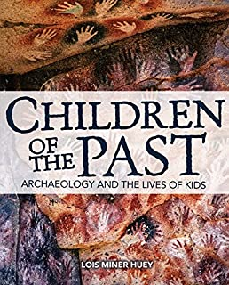 Book Cover: Children of the Past: Archaeology and the Lives of Kids