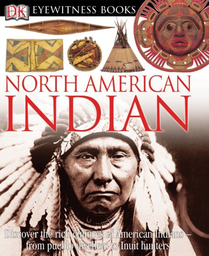 North American Indian (Dk Eyewitness Books)