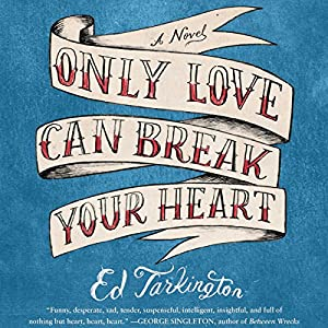 Only Love Can Break Your Heart Audiobook