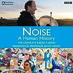 Noise: A Human History - The Complete Series | Matt Thompson