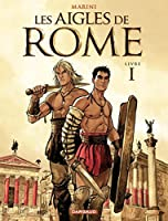 Les Aigles de Rome - Tome 1 - Livre I