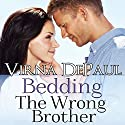 Bedding the Wrong Brother: Dalton Brothers, Book 1 Audiobook by Virna DePaul Narrated by Ellen Lange