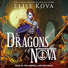 The Dragons of Nova: Loom Saga Series, Book 2 Audiobook by Elise Kova Narrated by Tim Campbell, Erin Moon