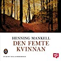 Den femte kvinnan [The Fifth Woman] (       UNABRIDGED) by Henning Mankell Narrated by Peter Andersson