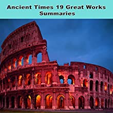 Ancient Times - 19 Great Works Summaries Audiobook by Deaver Brown Narrated by Doug Hannah