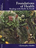 Foundations of Health: Healing with Herbs & Foods (Herbs and Health Series)