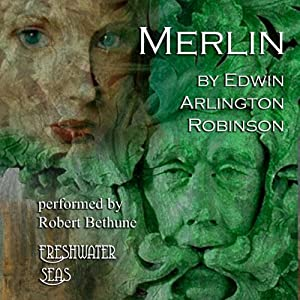 Merlin: Collected Poems of Edwin Arlington Robinson, Book 5 | [Edwin Arlington Robinson]