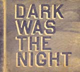 Various Artists Dark Was The Night: Red Hot Compilation [VINYL]