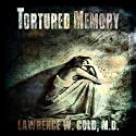 Tortured Memory: Brier Hospital Series Audiobook by Lawrence Gold Narrated by Darla Middlebrook