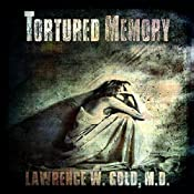 Tortured Memory: Brier Hospital Series | Lawrence Gold