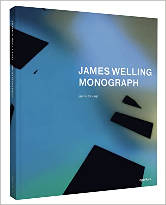 James Welling: Monograph written by James Crump