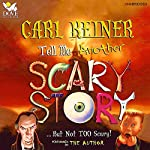 Tell Me Another Scary Story: ...But Not TOO Scary! | Carl Reiner