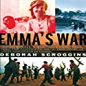 Emma's War: A True Story (       UNABRIDGED) by Deborah Scroggins Narrated by Kate Reading