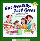 Eat Healthy, Feel Great (Sears Children Library)
