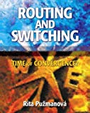 img - for Routing and Switching: time of convergence by Puzmanova Rita (2001-12-31) Hardcover book / textbook / text book