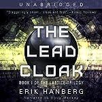 The Lead Cloak: The Lattice Trilogy, Book 1 | Erik Hanberg