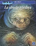 img - for La abuela tejedora (A la Orilla del Viento) (Spanish Edition) book / textbook / text book