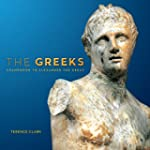 The Greeks: Agamemnon to Alexander th...