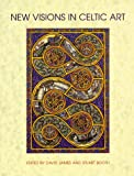 img - for New Visions in Celtic Art: The Modern Tradition book / textbook / text book