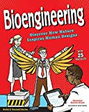 Bioengineering: Discover How Nature Inspires Human Designs (Build It Yourself)