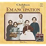 Children of the Emancipation (Picture the American Past)