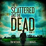 The Scattered and the Dead, Book 1.5 | Tim McBain,L.T. Vargus