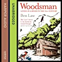Woodsman Audiobook by Ben Law Narrated by Ben Law