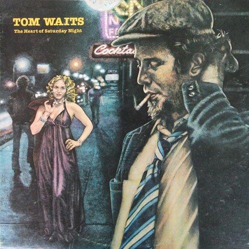 Tom Waits - The Heart Of Saturday Night Original Issue 1974 - Zortam Music
