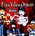 Fried Glass Onions--Memphis Meets The Beatles Vol. 2