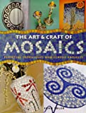 cover of The Art and Craft of Mosaics: Essential Techniques and Class Project (A Quarto book)