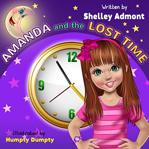 Children's book : Amanda and the Lost Time (motivational children's book, beginner reader, short stories for children): (Children's Book, Short stories,childrens ... Skills Children's Books Collection 2)