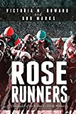 img - for Rose Runners: Chronicles of the Kentucky Derby Winners book / textbook / text book