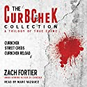 The Curbchek Collection: A Trilogy of True Crime (       UNABRIDGED) by Zach Fortier Narrated by Marc Vazquez